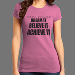 Dream It Believe It Tee