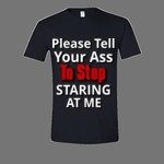 Tell Your Ass Tshirt