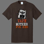 Vape Mother FUK-HER Tshirt