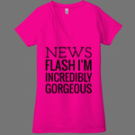 News Flash I'm Incredibly GORGEOUS Tee